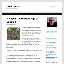 Welcome To The New Age Of Curation