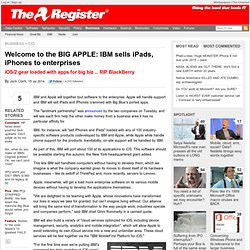 Welcome to the BIG APPLE: IBM sells iPads, iPhones to enterprises