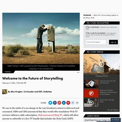 Welcome to the Future of Storytelling