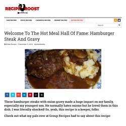 Welcome To The Hot Meal Hall Of Fame: Hamburger Steak And Gravy - Page 2 of 2 - Recipe Roost