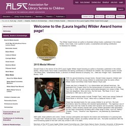 Welcome to the (Laura Ingalls) Wilder Award home page!