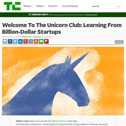 Welcome To The Unicorn Club: Learning From Billion-Dollar Startups