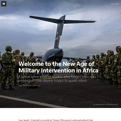 Welcome to the New Age of Military Intervention in Africa — War is Boring