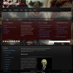 Welcome to the Monstrous Zombies section