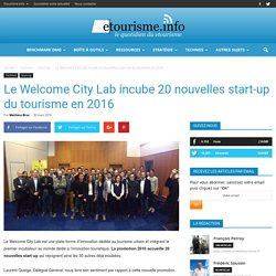 Le Welcome City Lab incube 20 nouvelles start-up du tourisme en 2016