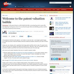 Welcome to the patent valuation bubble