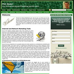 Welcome to PhillipJStone.com - Your Internet and Network Marketing Success Coach - Phil Stone