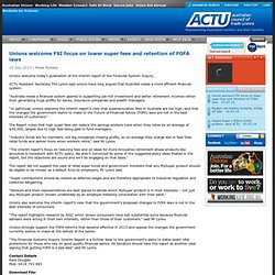 Unions welcome FSI focus on lower super fees and retention of FOFA laws