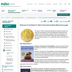Welcome to the Robert F. Sibert Informational Book Medal home page!