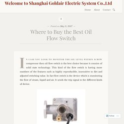 Where to Buy the Best Oil Flow Switch – Welcome to Shanghai Goldair Electric System Co.,Ltd