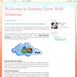 Welcome to Sunrise Grow Web Solutions: Top 5 reasons why to hire a digital marketing company