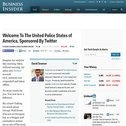 Welcome To The United Police States of America, Sponsored By Twitter