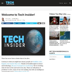 Welcome to Tech Insider! - Tech Insider
