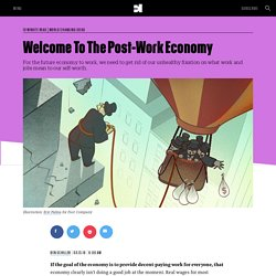 Welcome To The Post-Work Economy