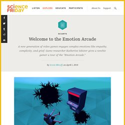 Welcome to the Emotion Arcade