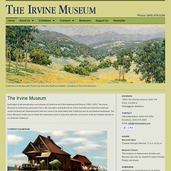 Welcome to the Irvine Museum dedicated to the preservation and display of California art of the Impressionist period 1890 - 1930.