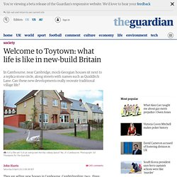 Welcome to Toytown: what life is like in new-build Britain