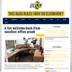 A fun welcome-back-from-vacation office prank