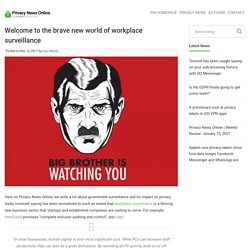 Welcome to the brave new world of workplace surveillance
