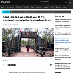 'Lord Terence' welcomes you to his medieval realm in the Queensland bush - ABC News