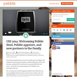 Pebble – CES 2014: Welcoming Pebble Steel, Pebble appstore, and new partners to the Family
