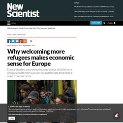 Why welcoming more refugees makes economic sense for Europe