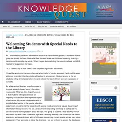 Welcoming Students with Special Needs to the Library (Karin Greenburg)
