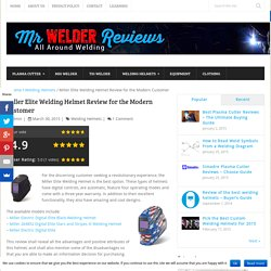 Miller Elite Welding Helmet Review for the Modern Customer