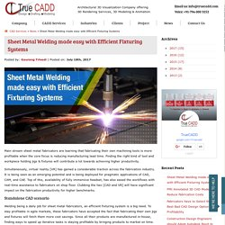 Sheet Metal Welding made easy with Efficient Fixturing Systems