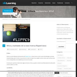 WeLearning – Mitos y realidades de la clase inversa (flipped class)
