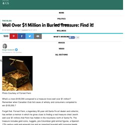Well Over $1 Million in Buried Treasure: Find it!