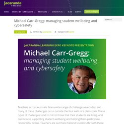 Michael Carr-Gregg: managing student wellbeing and cybersafety