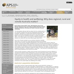 Equity in health and wellbeing: Why does regional, rural and remote Australia matter?