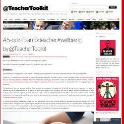 A 5-point plan for teacher #wellbeing by