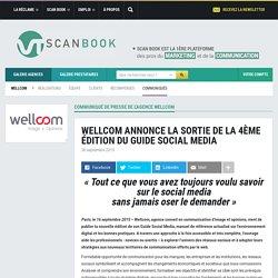 Wellcom annonce la sortie de la 4ème édition du Guide Social Media - agence Wellcom