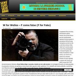 F for Fake - Orson Wells (Artisti e Falsari)