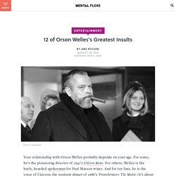 Orson Welles's Greatest Insults