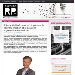 Thierry Wellhoff nous en dit plus sur la nouvelle mission et la nouvelle organisation de Wellcom