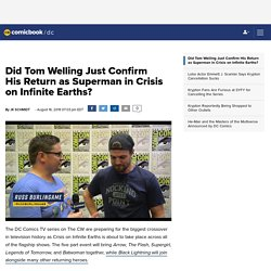 Did Tom Welling Just Confirm His Return as Superman in Crisis on Infinite Earths?