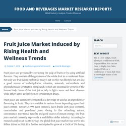 Fruit Juice Market Induced by Rising Health and Wellness Trends
