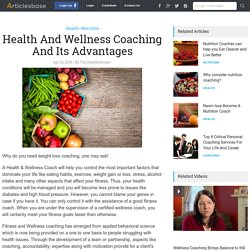 Health And Wellness Coaching And Its Advantages