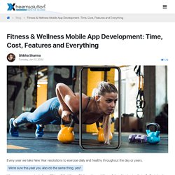 Fitness & Wellness Mobile App Development: Time, Cost & Features