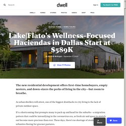 Flato's Wellness-Focused Haciendas in Dallas Start at $589K