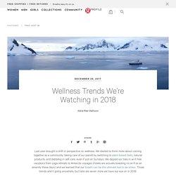 Wellness Trends We're Watching in 2018