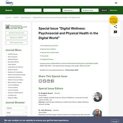 Special Issue : Digital Wellness: Psychosocial and Physical Health in the Digital World