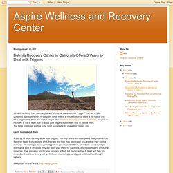 Bulimia Recovery Center in California Offers 3 Ways to Deal with Triggers