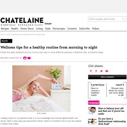 Health tips: A wellness routine from morning till night