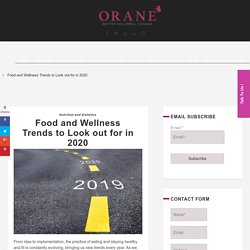 Food and Wellness Trends to Look out for in 2020