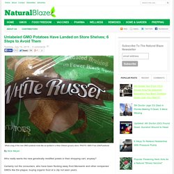 Unlabeled GMO Potatoes Have Landed on Store Shelves; 6 Steps to Avoid Them