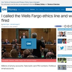 Wells Fargo workers: I called the ethics line and was fired - Sep. 21, 2016